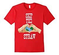Earth Day 2019 Skip The Straw Shirt Environtalists T Shirt Red