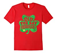 Shenanigans T Shirt Saint Patrick S Day Party Gift Red