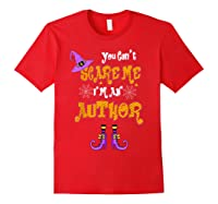 You Can T Scare Me I M Author Halloween T Shirt Red