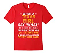 When A Texas Girl Say What It S Not Because She Didn T Hear Shirts Red