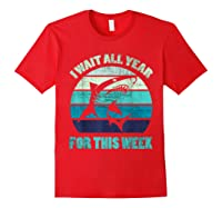 Wait All Year For This Week Funny Shark Shirts Red