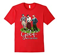 The Golf With Your Friends Shirts Red