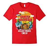 Family Vacation Trip 2019 Relax Mode On T Shirt Red