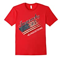 El Paso Strong Impeach Trump 45 Anti President American Map Shirts Red