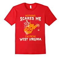 Nothing Scares Me I'm From West Virginia Shirts Red