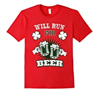 Saint Patrick S Day Will Run For Beer Running T Shirt Red
