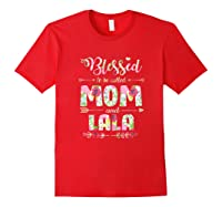 Blessed To Be Called Mom And Lala T Shirt Mothers Day Red