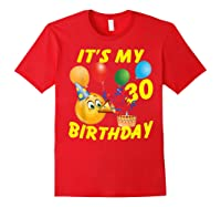 Funny Emoji It's My 30th Birthday 30 Years Old Shirts Red
