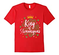 King Of Shenanigans Funny Saint Patricks Day T Shirt Red