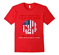 Presidential Election Scariest Day Of My Life Shirts Red