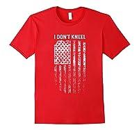 Vintage I Don T Kneel Patriotic American Us Flag Shirts Red