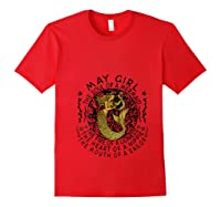 May Girl The Soul Of A Mermaid Tshirt Birthday Gifts T Shirt Red