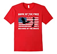Home Of The Free Because Of The Brave Veterans Tshirt Red