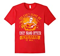 You Can't Scare Me I Am A Chief Brand Officer Halloween Shirts Red