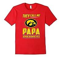 Iowa Hawkeyes They Call Me Papa T-shirt - Apparel Red