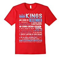 Kings Are Born In December December Birthday Gifts Shirts Red