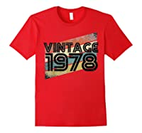 Vintage 1978 - Retro 40th T Shirt Gift 40 Yrs Years Old Red