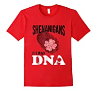 Shenanigans It S In My Dna Saint Patricks Day T Shirt Green Red