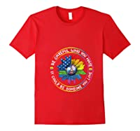 Be Careful Who You Hate It Could Be Someone Lgbt Gift Shirts Red
