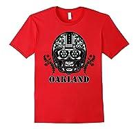 Oakland Football Helmet Sugar Skull Day Of The Dead T Shirt Red