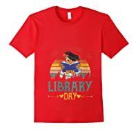 Vintage Everyday Should Be Library Day Owl Reading Book Gift T Shirt Red