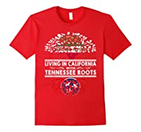 Living In California Home Tennessee Roots State Tree Shirts Red