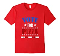 Vote For Pizza T Shirt Funny National Pizza Day Tee Election Red