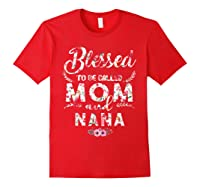 Blessed To Be Called Mom And Nana T Shirt Mothers Day Red