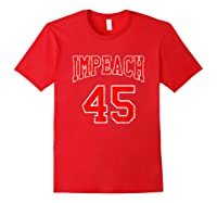 Impeach 45 T Shirt Red Edition Red