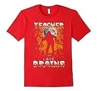 Teas Love Brains Funny Halloween School Gift T-shirt Red