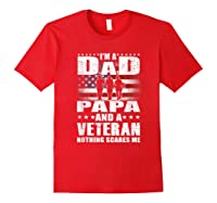 S I Am A Dad A Papa And A Veteran T Shirt Fathers Day Gift Red