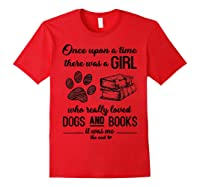 Funny There Was A Girl Who Really Loved Books Dogs T Shirt Red