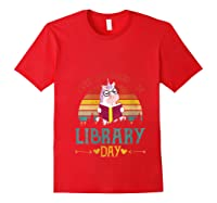 Vintage Everyday Should Be Library Day Unicorn Reading Book T Shirt Red