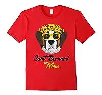 Saint Bernard Mom Shirt Sunflower Dog Lovers Mother S Day Red