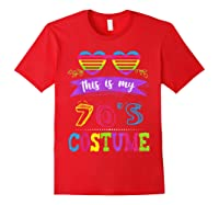 This Is My 70's Costume Halloween Vintage Glasses 1960s Gift Shirts Red