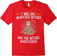 I Was Like Whatever Bitches Funny Meditating Sloth Yoga T-shirt Red