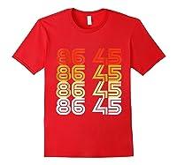 Impeach Trump 8645 Anti Trump Impeach Remove Trump Shirts Red