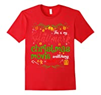 Funny Watching Christmas Movie Xmas Christmas Movies Gifts T-shirt Red