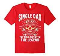 S Biker Single Dad The Man The Myth The Legend T Shirt Red