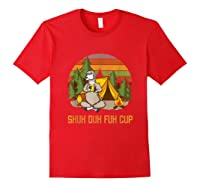 Shuh Duh Fuh Cup Drinking Beer Camping T Shirt T Shirt Red