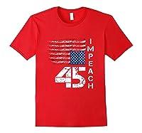 Impeach 45 T Shirt Impeach President Donald Trump Red