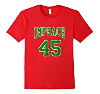 Impeach 45 T Shirt Green Edition Red