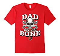 S Dad To The Bone Father S Day For Papa T Shirt Red