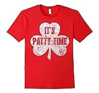 It S Patty Time T Shirt Saint Patrick Day Gift Shirt Red