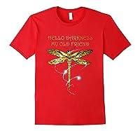 Hello Darkness My Old Friend Hippie T-shirt Dragonfly Red
