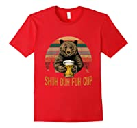 Shuh Duh Fuh Cup Bear Drinking Beer Camping Funny T Shirt Red