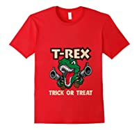T Rex Arms Trick Or Treat Halloween Shirts Red