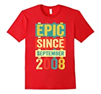 Epic Since September 2008 T-shirt- 11 Years Old Shirt Gift Red