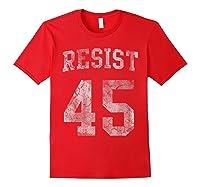 Resist Impeach 45 Anti Trump T Shirt Red