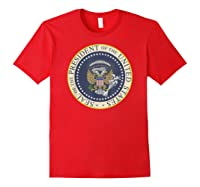 One Term Donnie Fake Presidential Seal Shirts Red